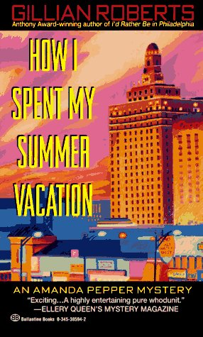 Gillian Roberts How I Spent My Summer Vacation