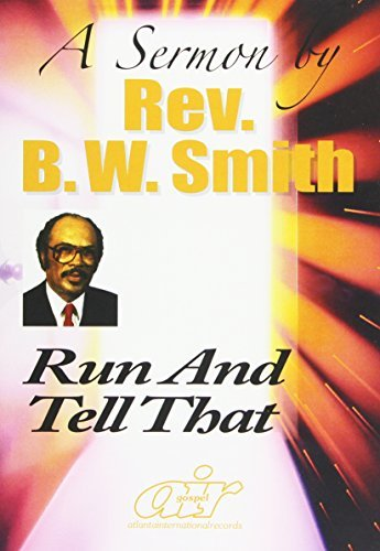 Rev. B.W. Smith Run & Tell That