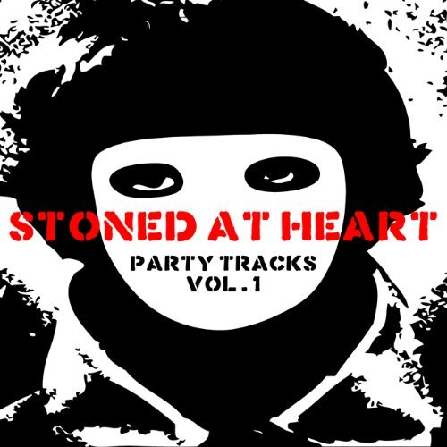 Stoned At Heart Vol. 1 Party Tracks