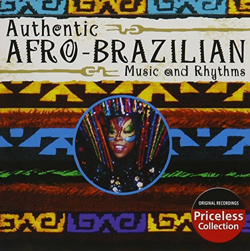 Authentic Afro Brazilian Music Authentic Afro Brazilian Music
