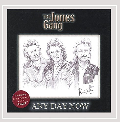 Jones Gang Any Day Now
