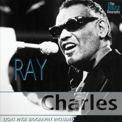 Ray Charles Jazz Biography Series Jazz Biography Series