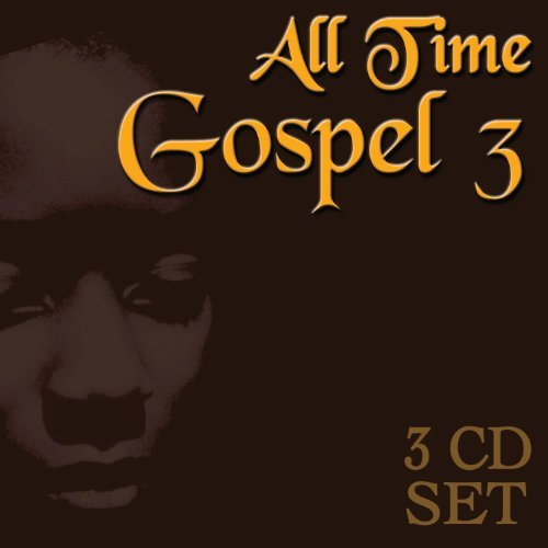 All Time Gospel Vol. 3 All Time Gospel 3 CD