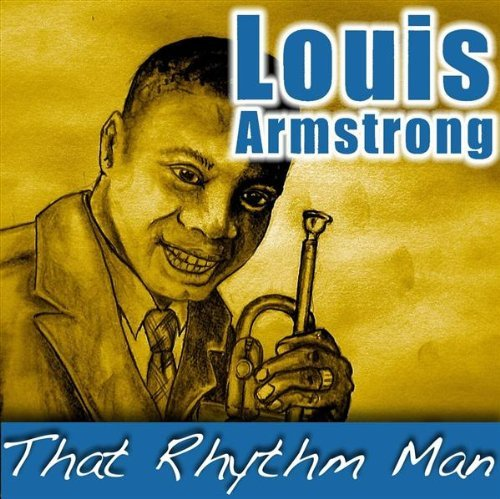 Louis Armstrong That Rhythm Man