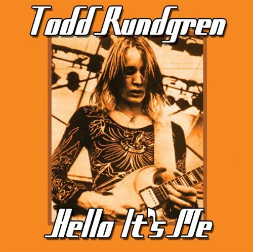 Todd Rundgren Hello It's Me