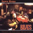 Down Home Blues Down Home Blues Mayall Big Maybelle Moore King Hopkins Vinson Williams