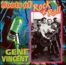 Gene Vincent Roots Of Rock 'n' Roll Roots Of Rock 'n' Roll