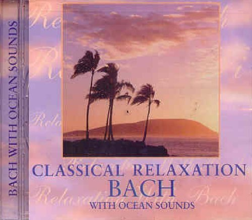 J.S. Bach Classical Relaxation With Bach Classical Relaxation