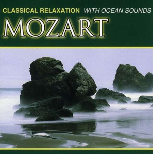 W.A. Mozart Mozart With Ocean Sounds Classic Relaxation