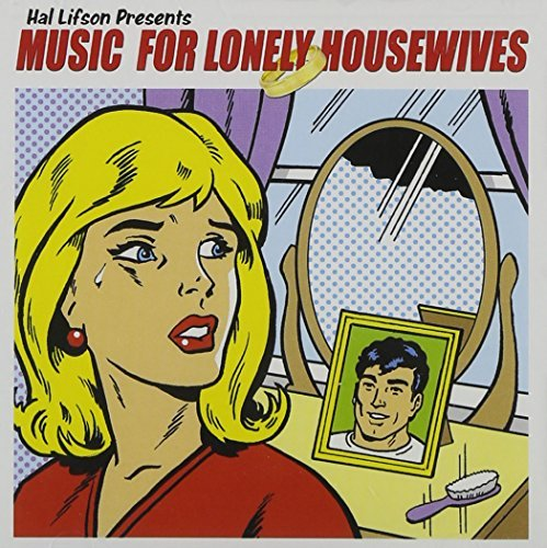 Music For Lonely Housewives Music For Lonely Housewives