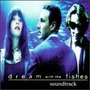 Dream With The Fishes Soundtrack