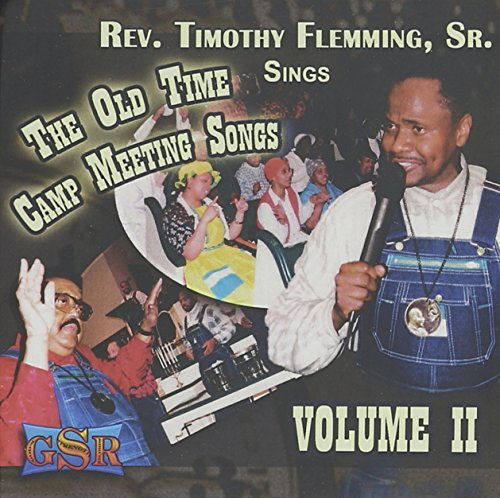 Rev. Timothy Fleming Vol. 2 Old Time Camp Meeting