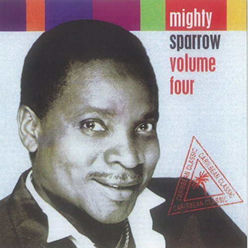 Mighty Sparrow Vol. 4 Mighty Sparrow