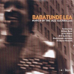 Babatunde Lea March Of The Jazz Guerrillas