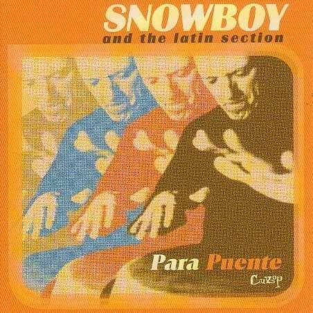 Snowboy & The Latin Section Para Puente