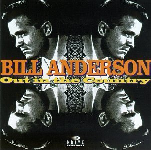 Bill Anderson Out In The Country