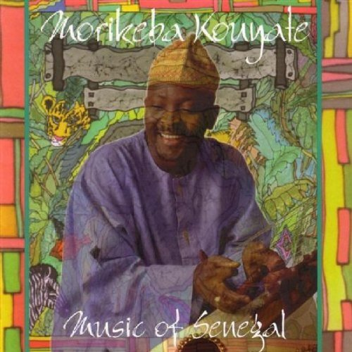 Morikeba Kouyate Music Of Senegal