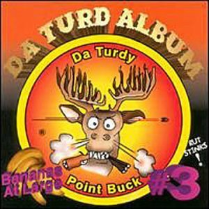 Bananas At Large Vol. 3 Da Turdy Point Buck