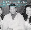 Mike Randall My Music Loves You (even If Yo