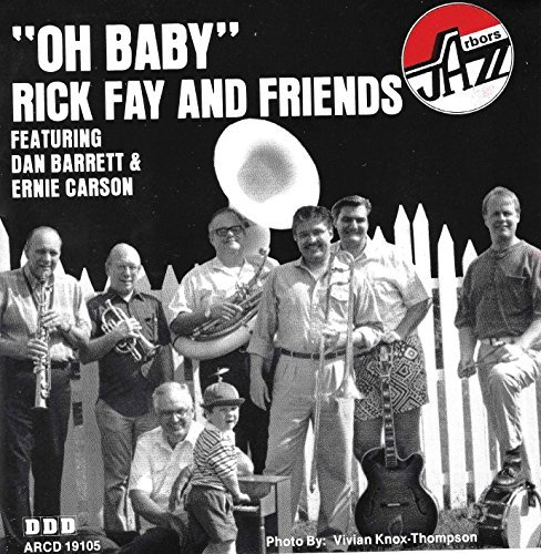 Rick Fay And Friends Oh Baby