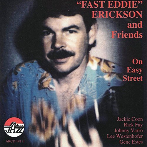 Fast Eddie & Friends Erickson On Easy Street