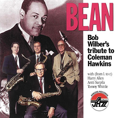 Wilber Bob Tribute To Coleman Hawkins