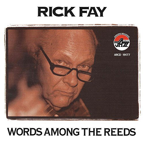 Rick Fay Words Among The Reeds