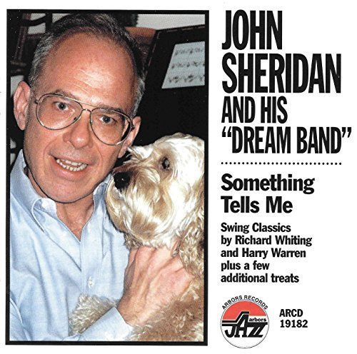 John Sheridan & His Dream Band Something Tells Me Feat. Reinhart Barrett Ogilvie Hockett Haggart Hamilton