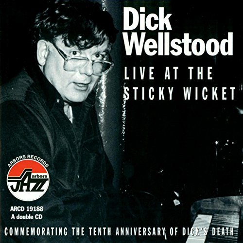 Dick Wellstood Live At The Sticky Wicket 2 CD