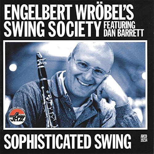 Wrobel Engelbert Swing Society Sophisticated Swing Feat. Dan Barrett