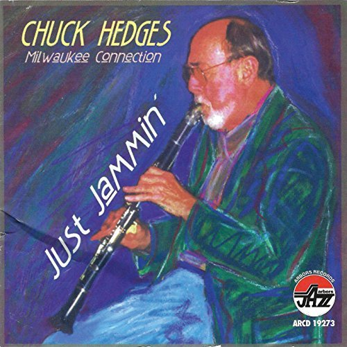 Chuck Hedges Just Jammin'