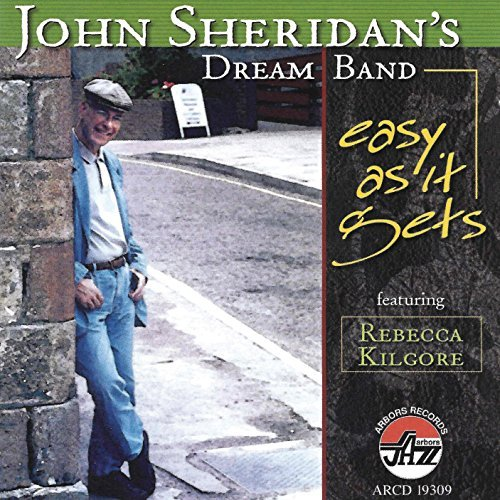 John Dream Band Sheridan Easy As It Gets Feat. Rebecca Kilgore
