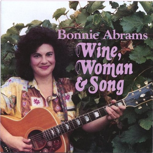 Bonnie Abrams Wine Woman & Song