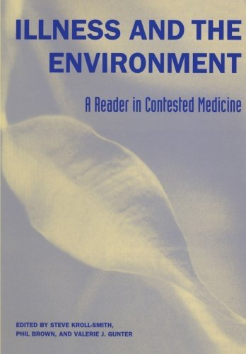 Steve Kroll Smith Illness And The Environment A Reader In Contested Medicine
