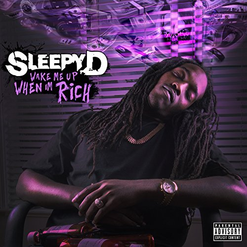 Sleepy D Wake Me When I'm Rich Explicit Version