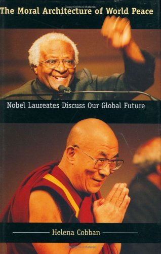 Helena Cobban The Moral Architecture Of World Peace Nobel Laureates Discuss Our Global Future