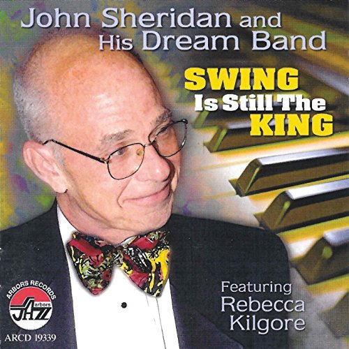 Sheridan John & Dream Band Swing Is Still The King