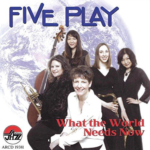 Five Play What The World Needs Now