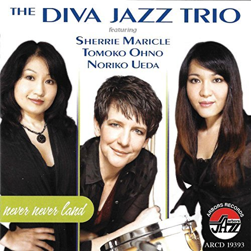 Diva Jazz Trio Maricle Never Never Land