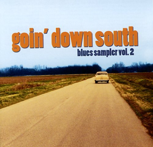 Goin' Down South Blues Sampler Vol. 2 Goin' Down South Blues