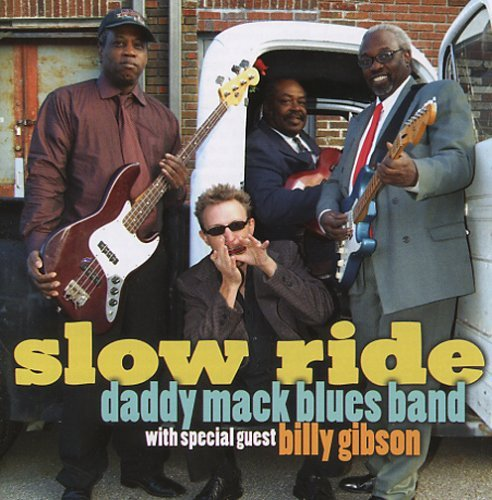 Daddy Mack Blues Band Slow Ride Feat. Billy Gibson
