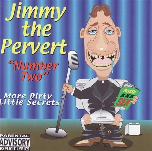 Jimmy The Pervert Vol. 2 More Dirty Little Secre Explicit Version