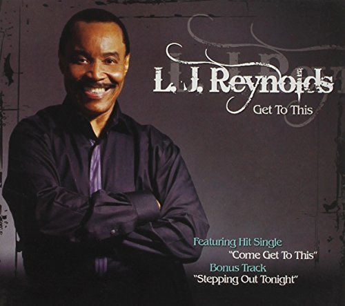 L.J. Reynolds Get To This Get To This