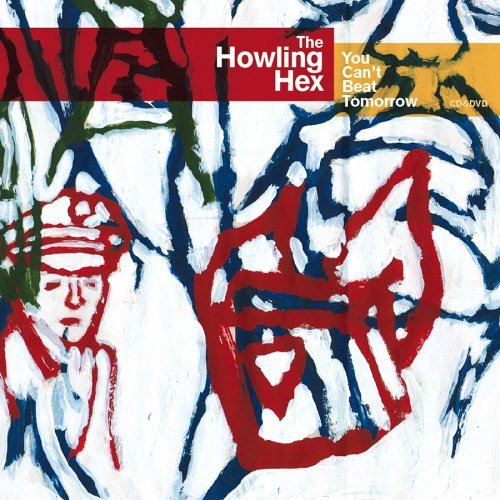 Howling Hex You Can't Beat Tomorrow Incl. Bonus DVD