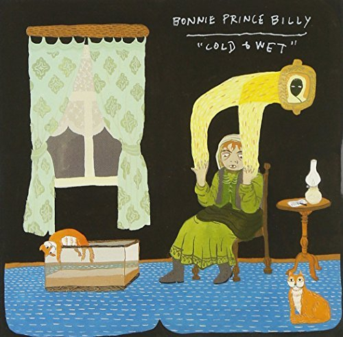 Bonnie Prince Billy Cold & Wet
