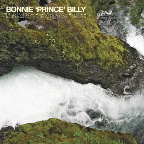 Bonnie Prince Billy Strange Form Of Life
