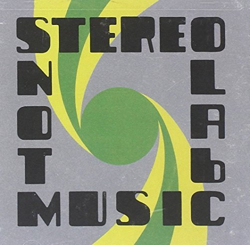 Stereolab Not Music
