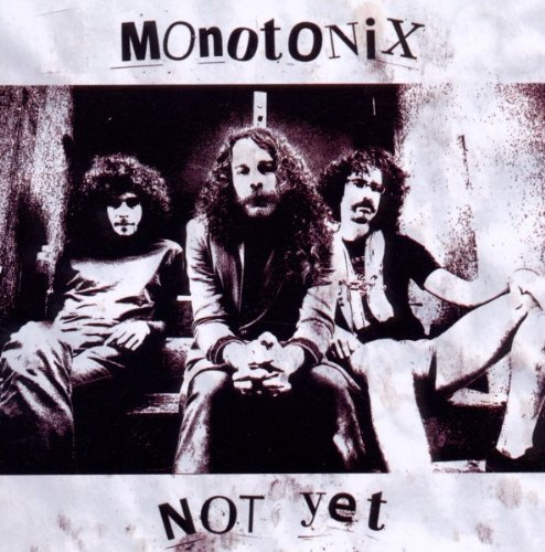 Monotonix Not Yet