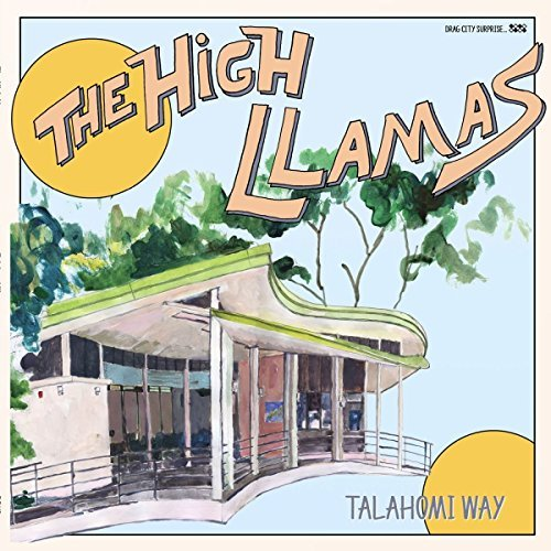 High Llamas Talahomi Way