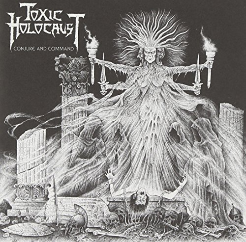 Toxic Holocaust Conjure & Command Deluxe Ed.